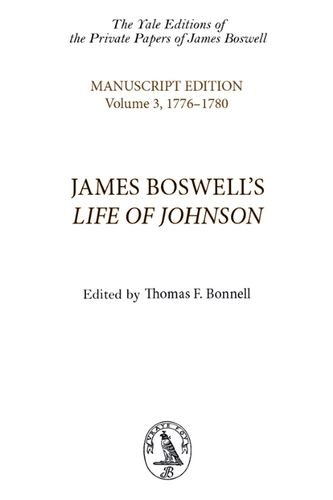 James Boswell's Life of Johnson: Manuscript Edition: Volume 3, 1776-1780 (The Yale Editions of the Private Papers of James Boswell) (9780748606047) by James Boswell