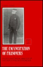 9780748606146: The Emancipation of Prisoners: A Socio-Historical Analysis of the Dutch Prison Experience (Edinburgh Law and Society Series)