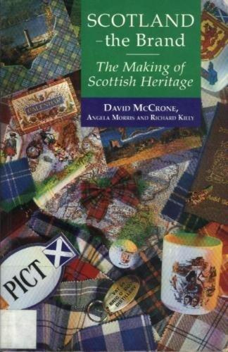 9780748606153: Scotland-The Brand: The Making of Scottish Heritage