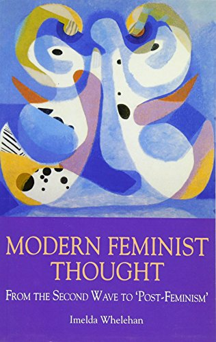 9780748606214: Modern Feminist Thought: From the Second Wave to Post Feminism