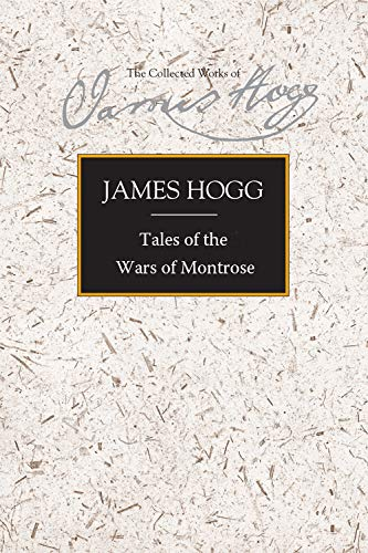 9780748606351: Tales of the Wars of Montrose (The Collected Works of James Hogg)