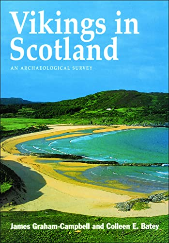 Vikings in Scotland: An Archaeological Survey.: Graham-Campbell,James. Batey,Colleen E.