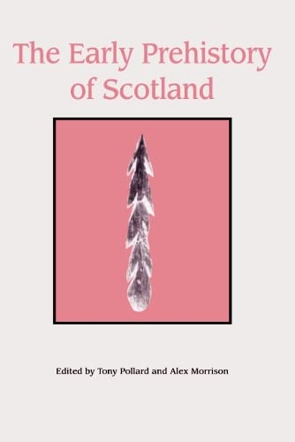 9780748606771: The Early Prehistory of Scotland (Dalrymple Monograph)