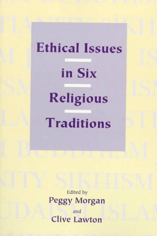 9780748607099: Ethical Issues in Six Religious Traditions