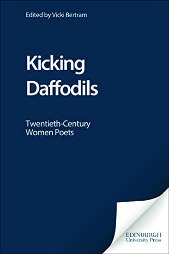 9780748607822: Kicking Daffodils: Twentieth-century Women Poets