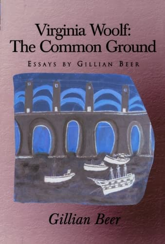 9780748608140: Virginia Woolf: The Common Ground - Essays by Gillian Beer