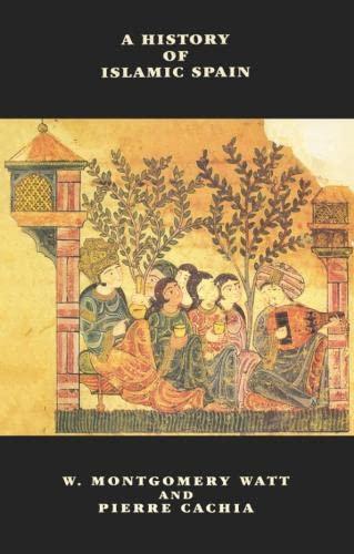 History of Islamic Spain1997 82 (The New Edinburgh Islamic Surveys): Watt