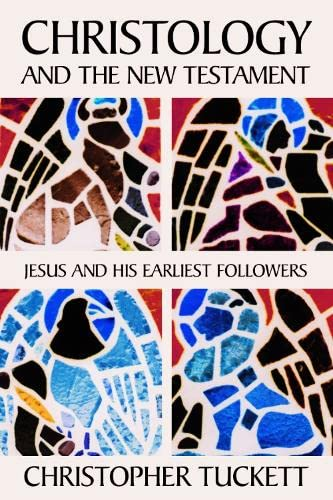 9780748608690: Christology of the New Testament: Jesus and His Earliest Followers