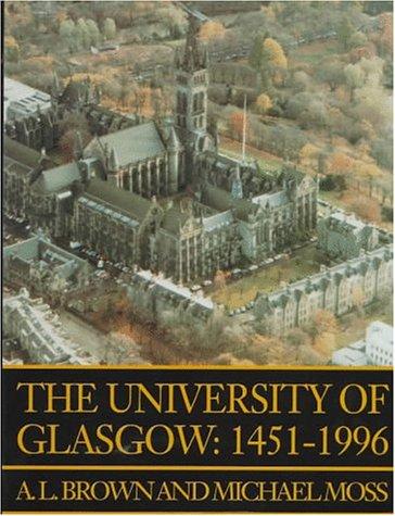 The University of Glasgow: 1451-1996: Brown, Professor A., Moss, Professor M.