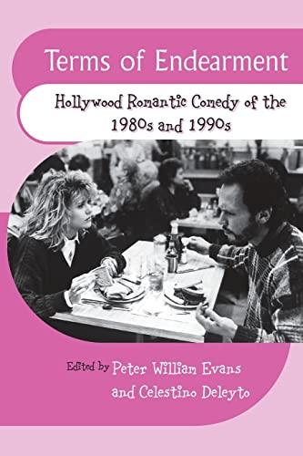 Terms of Endearment: Hollywood Romantic Comedy of: Edinburgh University Press