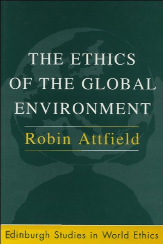 THE ETHICS OF THE GLOBAL ENVIRONMENT.