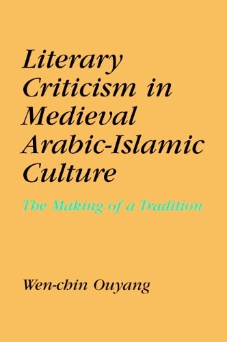 9780748608973: Literary Criticism in Medieval Arabic Islamic Culture: The Making of a Tradition