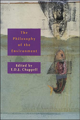 The philosophy of the environment.: Chappell, T. D. J (Hg.)