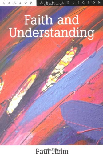 9780748609222: Faith and Understanding (Reason and Religion)