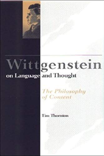 9780748609383: Wittgenstein on Thought and Language: Wittgenstein on Language and Thought : The Philosophy of Content