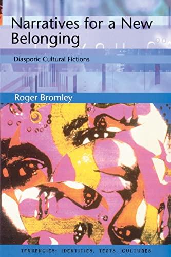 9780748609512: Narratives for a New Belonging: Diasporic Cultural Fictions (Tendencies Identities Texts Cultures EUP)