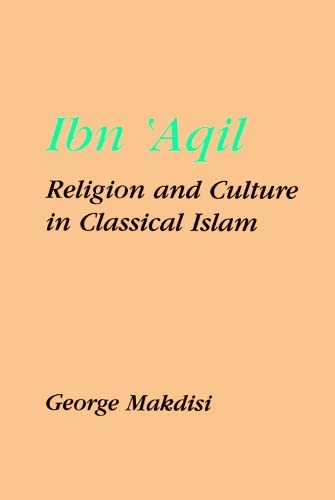 9780748609604: Ibn'Aqil: Religion and Culture in Classical Islam