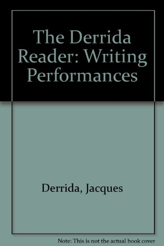 9780748609659: The Derrida Reader: Writing Performances