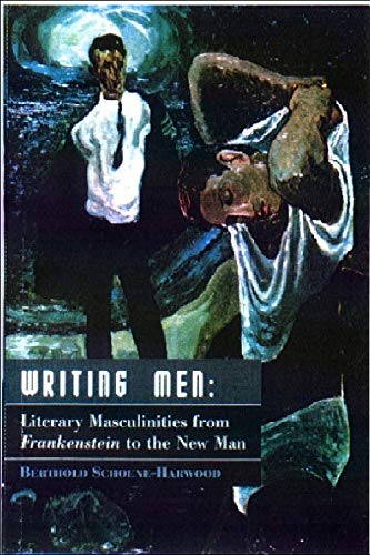 9780748610006: Writing Men: Literary Masculinities from Frankenstein to the New Man