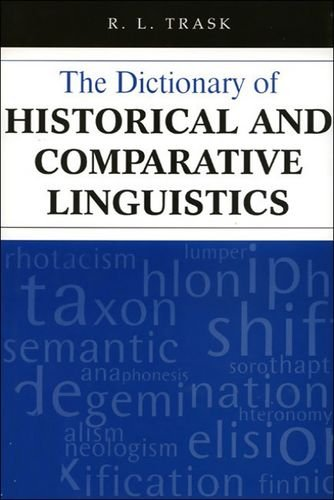 9780748610013: The Dictionary of Historical and Comparative Linguistics