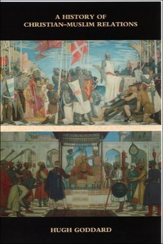 9780748610099: A History of Christian-Muslim Relations (The New Edinburgh Islamic Surveys)