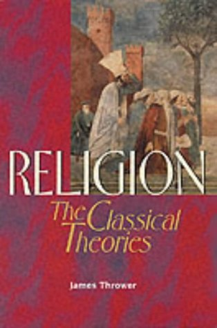 Religion: The Classical Theories: James A. Thrower