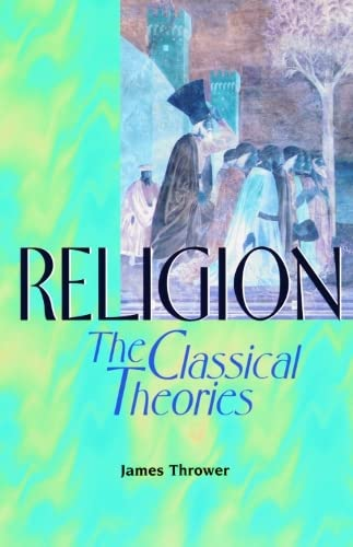 9780748610105: Religion: The Classical Theories