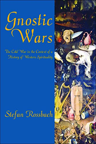 9780748610242: Gnostic Wars: The Cold War in the Context of a History of Western Spirituality