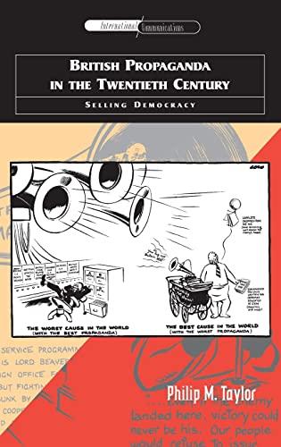 British Propaganda in the Twentieth Century: Selling Democracy (International Communications EUP): ...