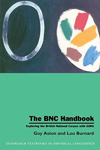9780748610556: The BNC Handbook: Exploring the British National Corpus with SARA (Edinburgh Textbooks in Empirical Linguistics EUP)