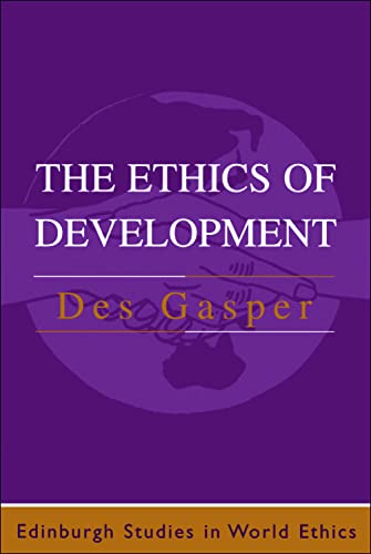 9780748610587: The Ethics of Development: From Economism to Human Development