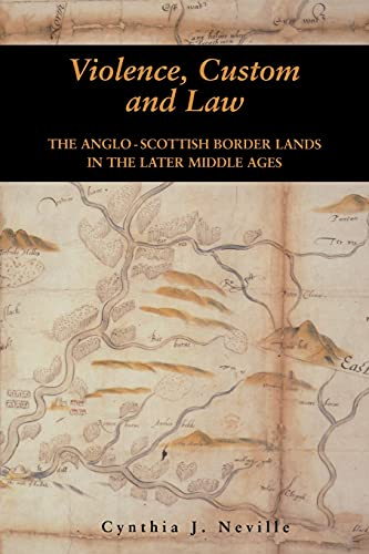 9780748610730: Violence, Custom, and the Law: Violence, Custom and Law: The Anglo-Scottish Border Lands in the Later Middle Ages