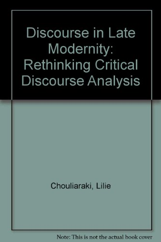 9780748610839: Discourse in Late Modernity: Rethinking Critical Discourse Analysis