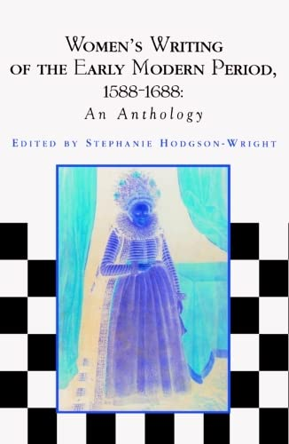 9780748610976: Women's Writing of the Early Modern Period, 1588-1688 (Women's Writing Anthologies)