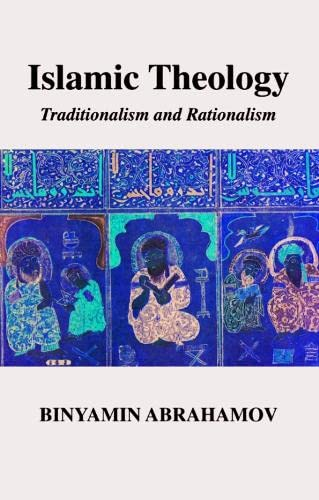9780748611027: Islamic Theology: Traditionalism and Rationalism
