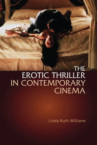9780748611485: The Erotic Thriller in Contemporary Cinema. Linda Ruth Williams