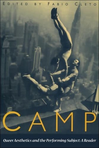9780748611713: Camp: Queer Aesthetics and the Performing Subject - A Reader