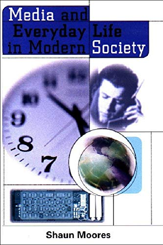 9780748611799: Media and Everyday Life in Modern Society