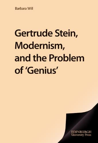"Gertrude Stein, Modernism, and the problem of ""genius"".: Will, Barbara."