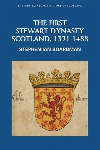 9780748612352: First Stewart Dynasty: Scotland, 1371--1488