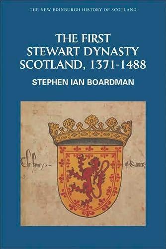 9780748612369: First Stewart Dynasty: Scotland, 1371-1488