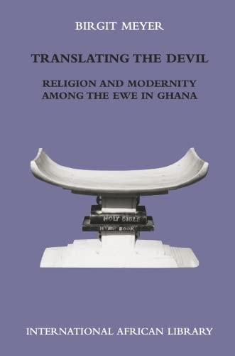 9780748613038: Translating the Devil: Religion and Modernity Among the Ewe in Ghana (International African Library): Religion and Modernity Among the Ewe in Ghana (International African Library)