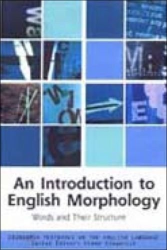 9780748613267: An Introduction to English Morphology: Words and Their Structure (Edinburgh Textbooks on the English Language)