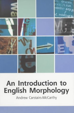 9780748613274: An Introduction to English Morphology: Words and Their Structure (Edinburgh Textbooks on the English Language)