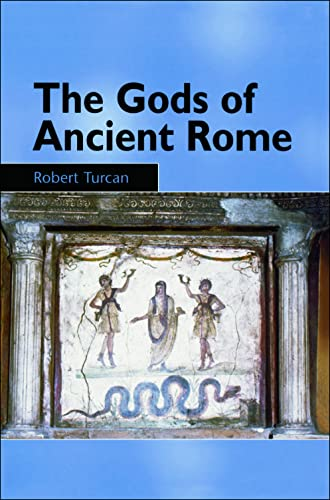 9780748613908: The Gods of Ancient Rome: Religion in Everyday Life from Archaic to Imperial Times