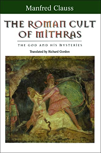 9780748613960: The Roman Cult of Mithras: The God and His Mysteries