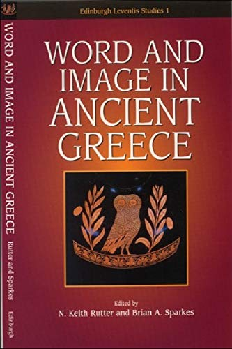 9780748614059: Word and Image in Ancient Greece (Edinburgh Leventis Studies)