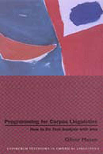 9780748614073: Programming for Corpus Linguistics: How to Do Text Analysis with Java (Edinburgh Textbooks in Empirical Linguistics)