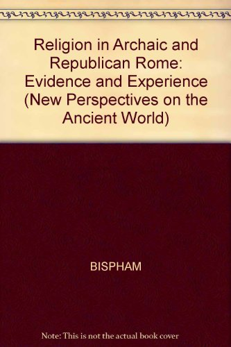 9780748614301: Religion in Archaic and Republican Rome: Evidence and Experience (New Perspectives on the Ancient World)