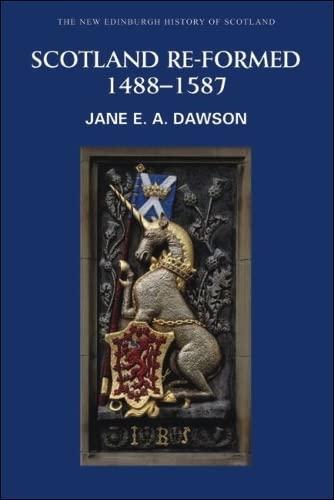 9780748614547: Scotland Re-formed 1488-1587: New Edinburgh History of Scotland Pt. 6
